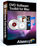 Aiseesoft DVD Software Toolkit for Mac – Exclusive 15% Off Coupons