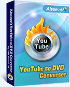 Aiseesoft YouTube to DVD Converter – Exclusive 15% off Coupons