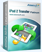 Exclusive Aiseesoft iPad 2 Transfer Platinum Coupons