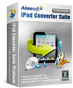 Aiseesoft iPad Converter Suite Platinum Discount – Exclusive 15% Discount