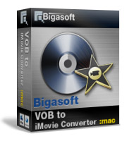 15% Bigasoft VOB to iMovie Converter for Mac Coupon Code