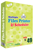 Window India Multiple Files Printer and Scheduler Discount