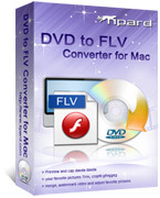 Tipard DVD to FLV Converter for Mac – Exclusive 15% Coupon