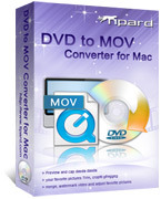 Exclusive Tipard DVD to MOV Converter for Mac Coupon