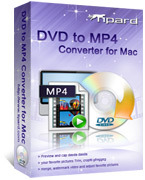 Tipard DVD to MP4 Converter for Mac Coupons 15% OFF