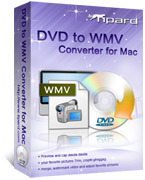 Tipard DVD to WMV Converter for Mac – Exclusive 15% off Coupons